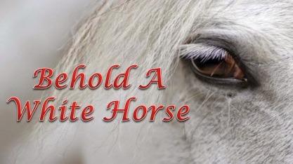 behold-a-white-horse